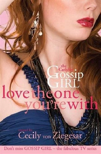 Gossip Girl: Carlyles 4: Love One You re With