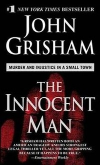 The innocent man Grisham John 9780440243830